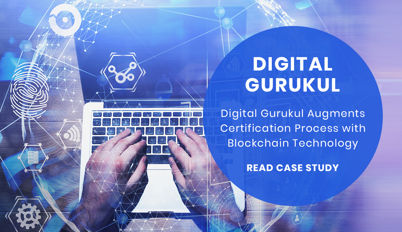 Digital Certificates Placed on Blockchain for Digital Gurukul - Certif-ID