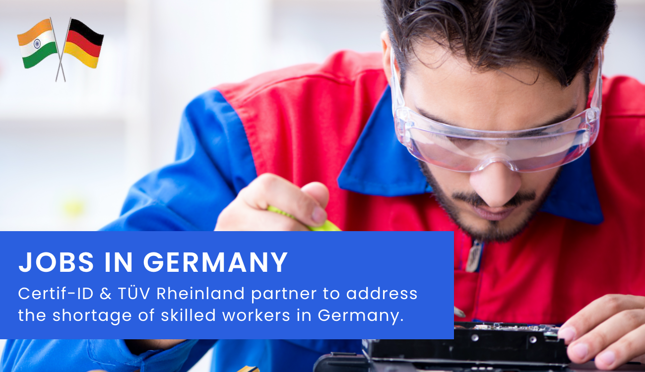 Certif-ID and TÜV Rheinland partner to address skilled worker shortage in Germany. Anyone with the right skills will be given equal job opportunity.