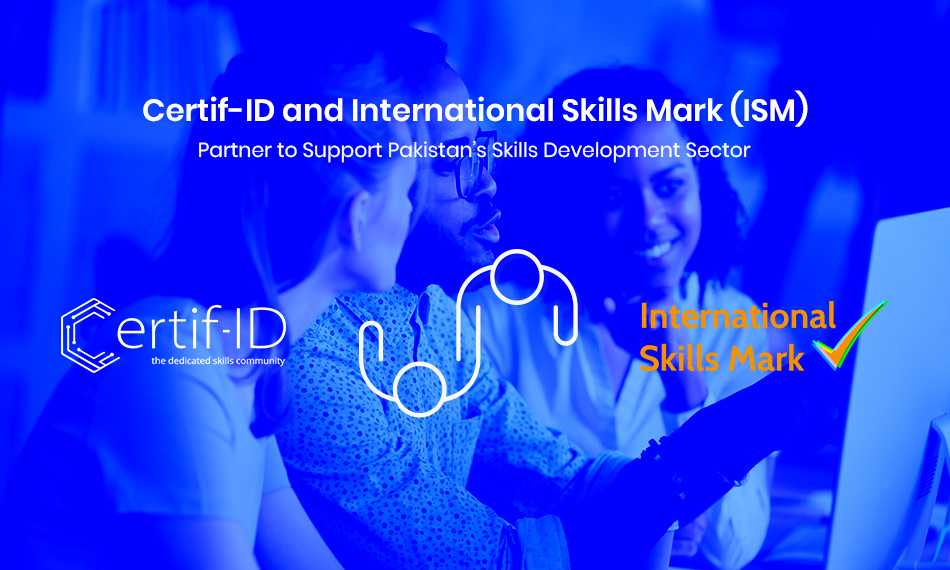 Certif-ID and International Skills Mark (ISM) Partner to Support Pakistan's Skills Development Sector